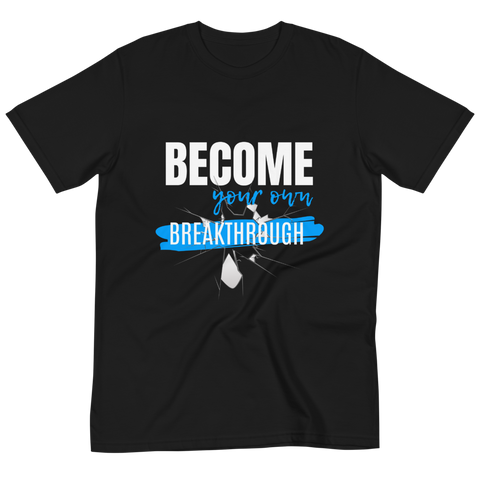 "Organic ""Become Your Own Breakthrough"" T-Shirt"