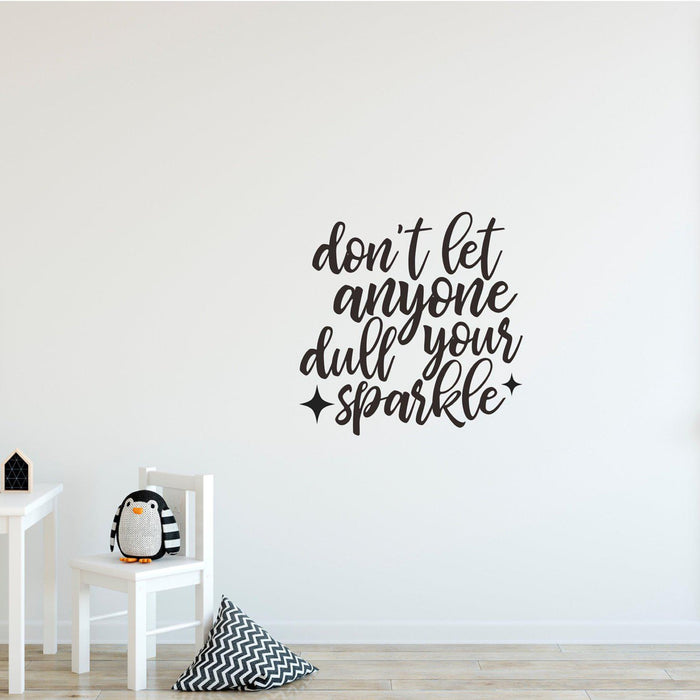 'Don't let anyone dull your sparkle' Wall Decal