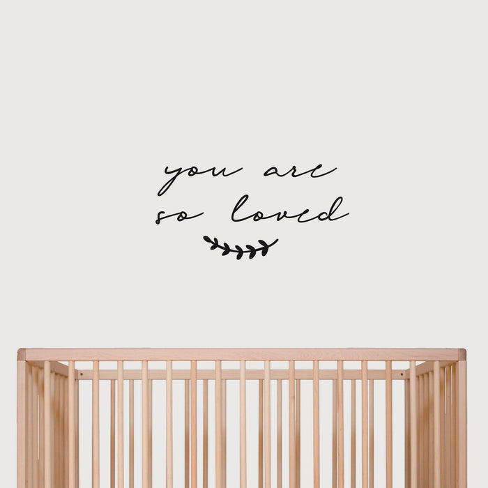 'You are so loved' Wall Decal