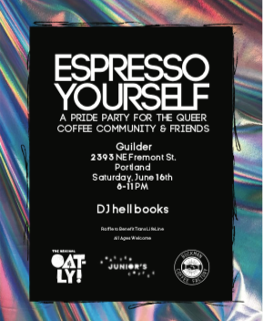 Espresso Yourself: A Pride Party for the Queer Coffee Community & Friends