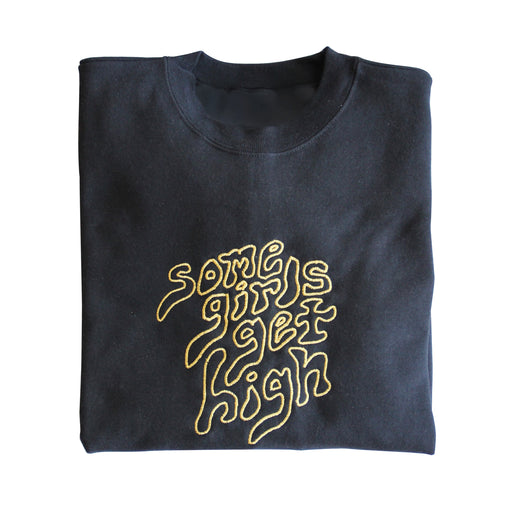 Some Girls Get High Sweatshirt