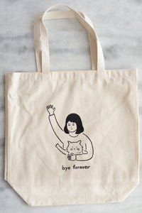 Bye Forever Tote Bag