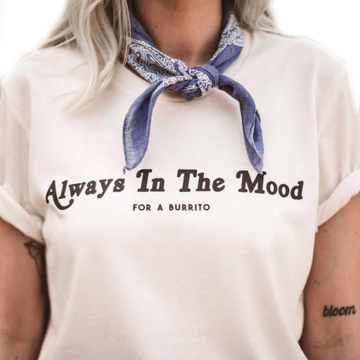Always in the Mood Tee