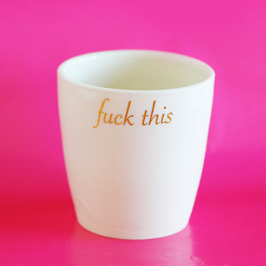 Fuck This Cup