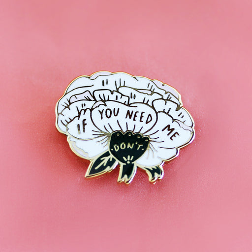 If You Need Me Lapel Pin