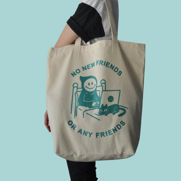 No Friends Tote Bag
