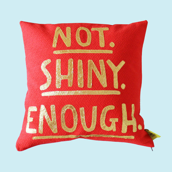 Red Not. Shiny. Enough. Pillow