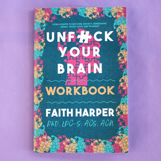 Unf*ck Your Brain Workbook
