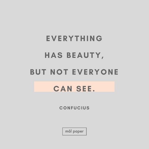 Everything has beauty but not everyone can see motivational quote