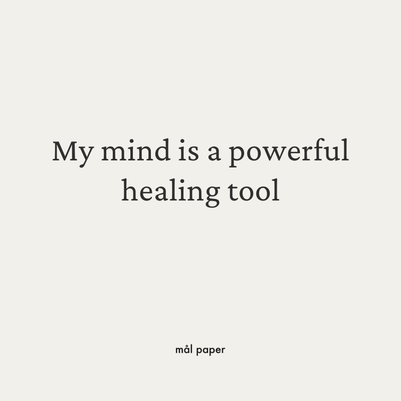 My mind is a powerful healing tool