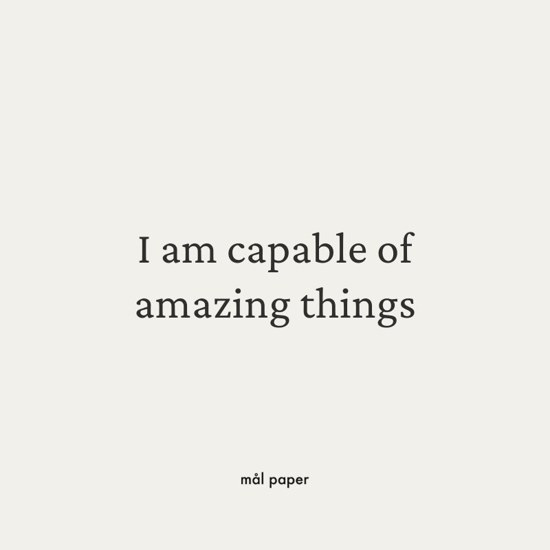 I am capable of amazing things