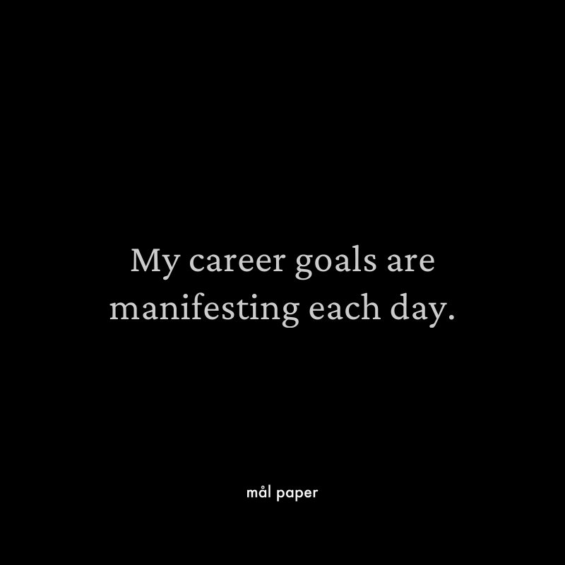 My career goals are manifesting each day.