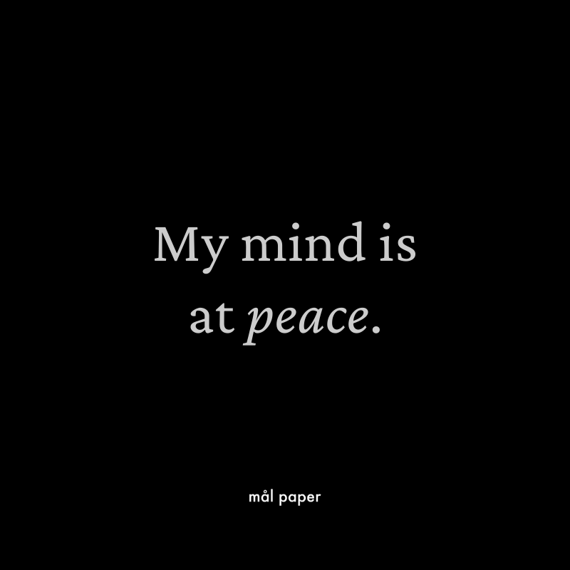 My mind at peace - Health Affirmation