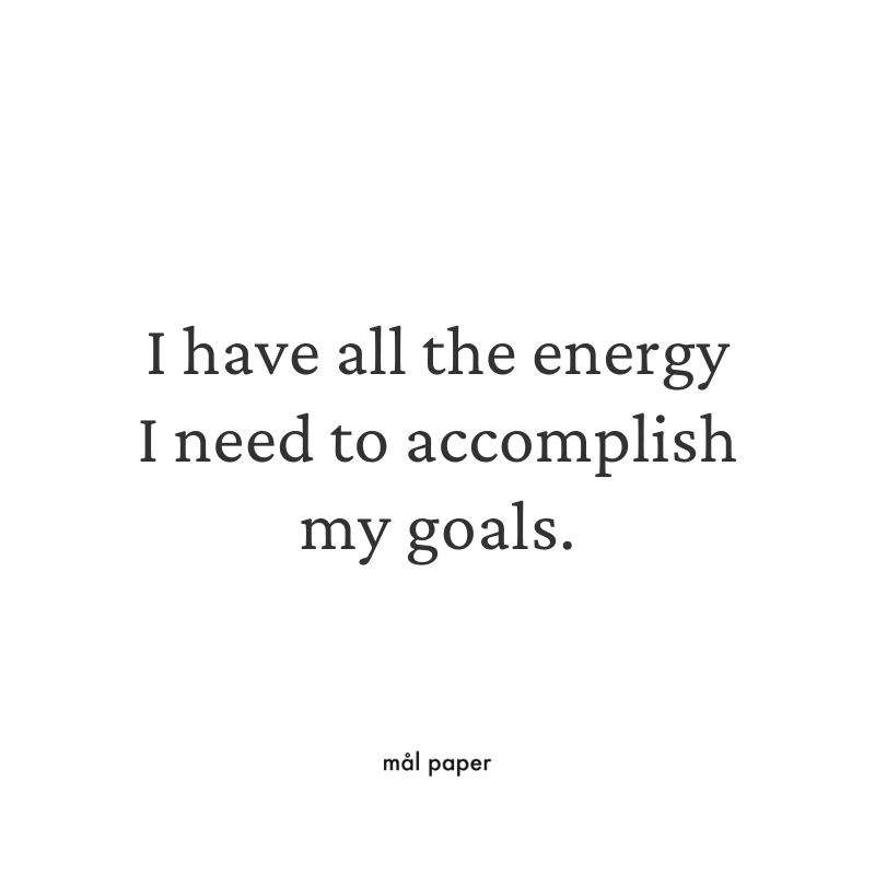 I have all the energy I need to accomplish my goals - Health Affirmation
