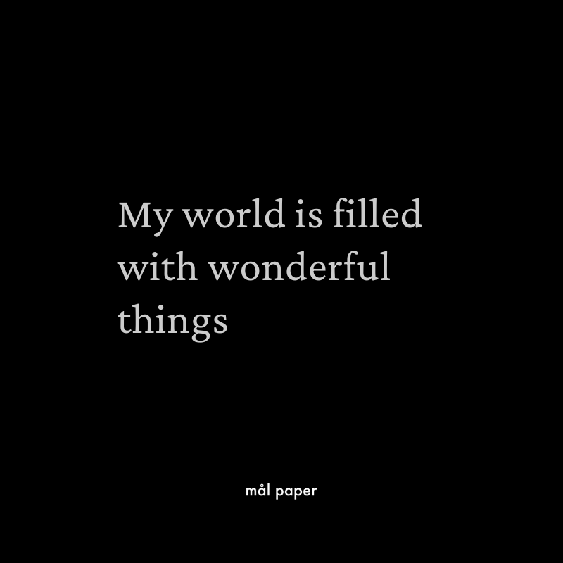 My World is Full of Wonderful Things Affirmation