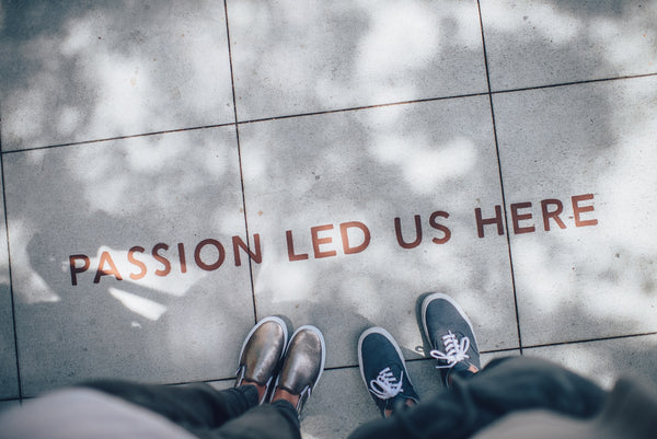 Quote - Passion Led Us Here