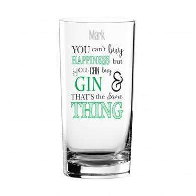 Can't Buy Happiness...Gin Glass