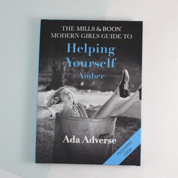 Helping Yourself: A Personalised Mills and Boon Modern Girl's Guide Book