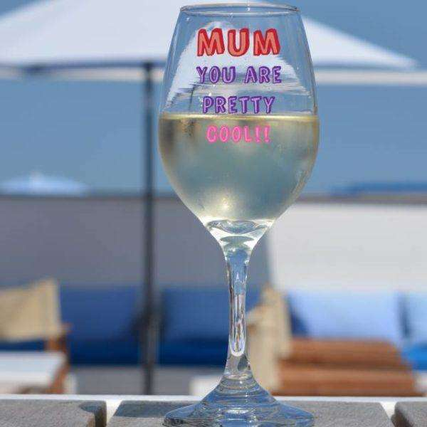 Mum You Are…. Wine Glass
