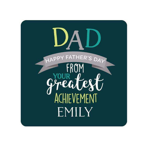 Personalised Dad's Greatest Achievement Coaster