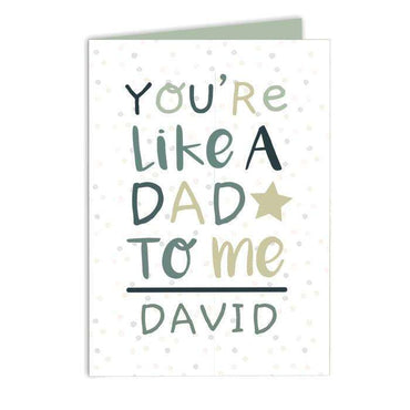 Personalised 'You're Like a Dad to Me' Card