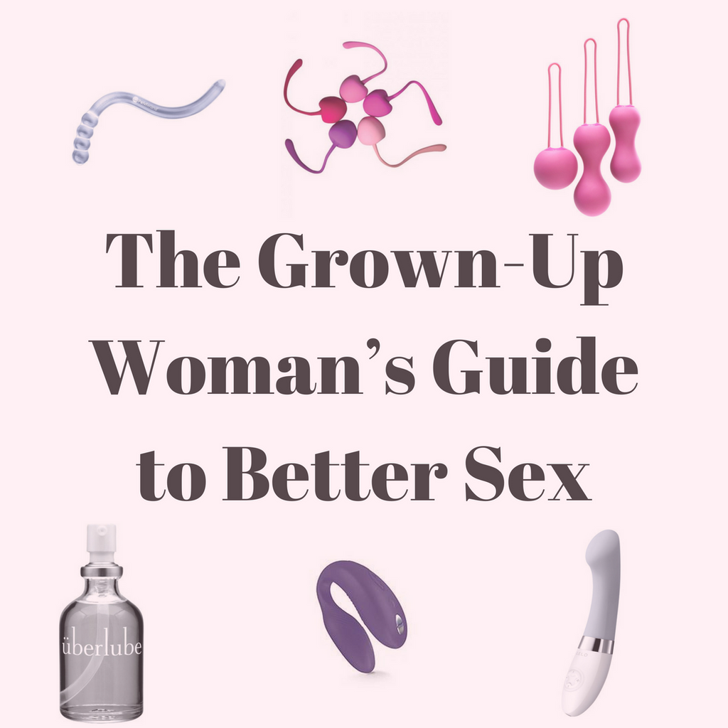 The Grown-Up Woman's Guide to Better Sex-Essentials-Part 1