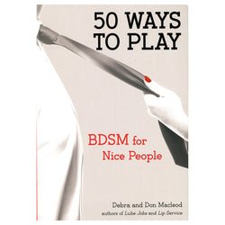 50 Ways To Play-BDSM for Nice People