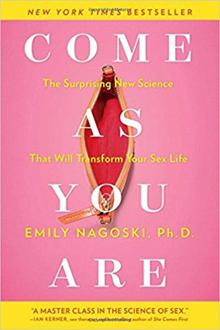 Come As You Are by Dr. Emily Nagoski