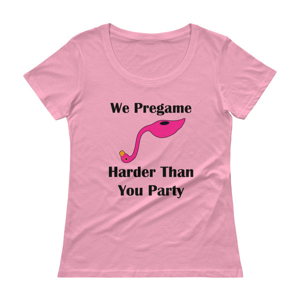 Ladies' Scoopneck Flabongo T-Shirt - We Pregame Harder Than You Party