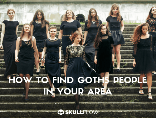 How To Find Goths People In Your Area