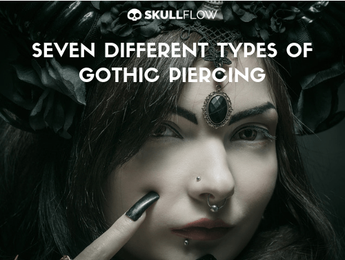 SEVEN DIFFERENT TYPES OF GOTHIC PIERCING