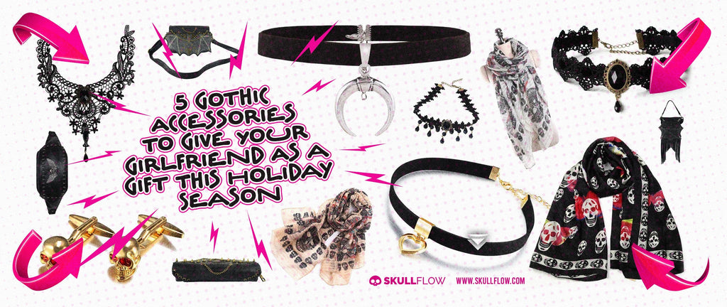 5 Gothic Accessories to Give Your Girlfriend As a Gift This Holiday Season