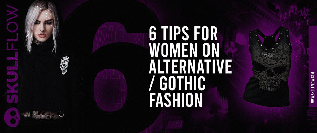 6 Tips for Women on Alternative/Gothic Fashion