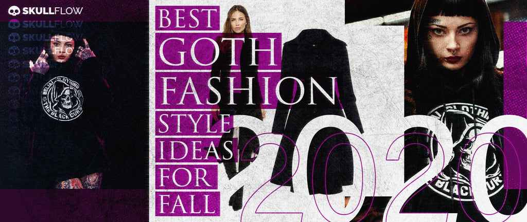 Best Goth Fashion Style Ideas for Fall 2020