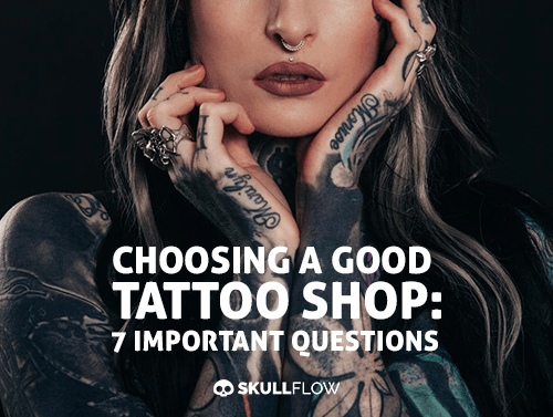 Choosing a Good Tattoo Shop: 7 Important Questions
