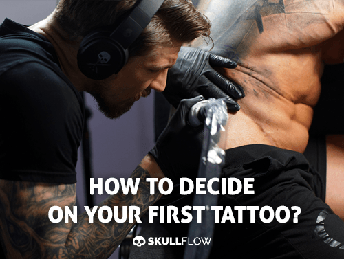 How To Decide On Your First Tattoo?
