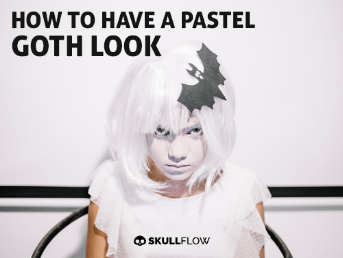 How To Have A Pastel Goth Look