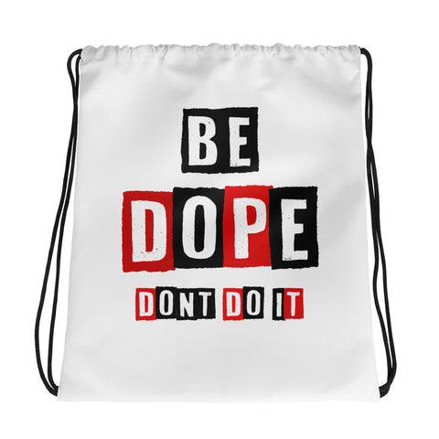 BE DOPE DONT DO IT BAG!