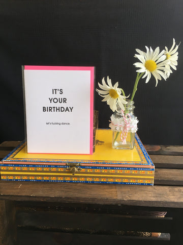 Its you're birthday...