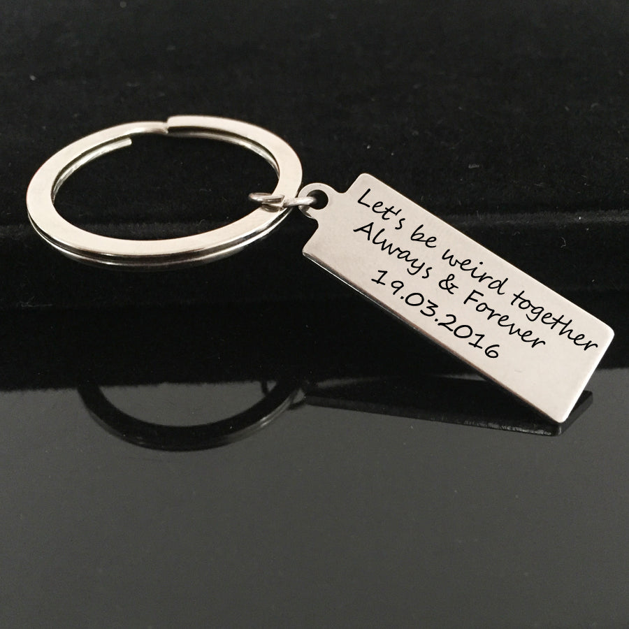 Personalised Let's Be Weird Together Key Chain