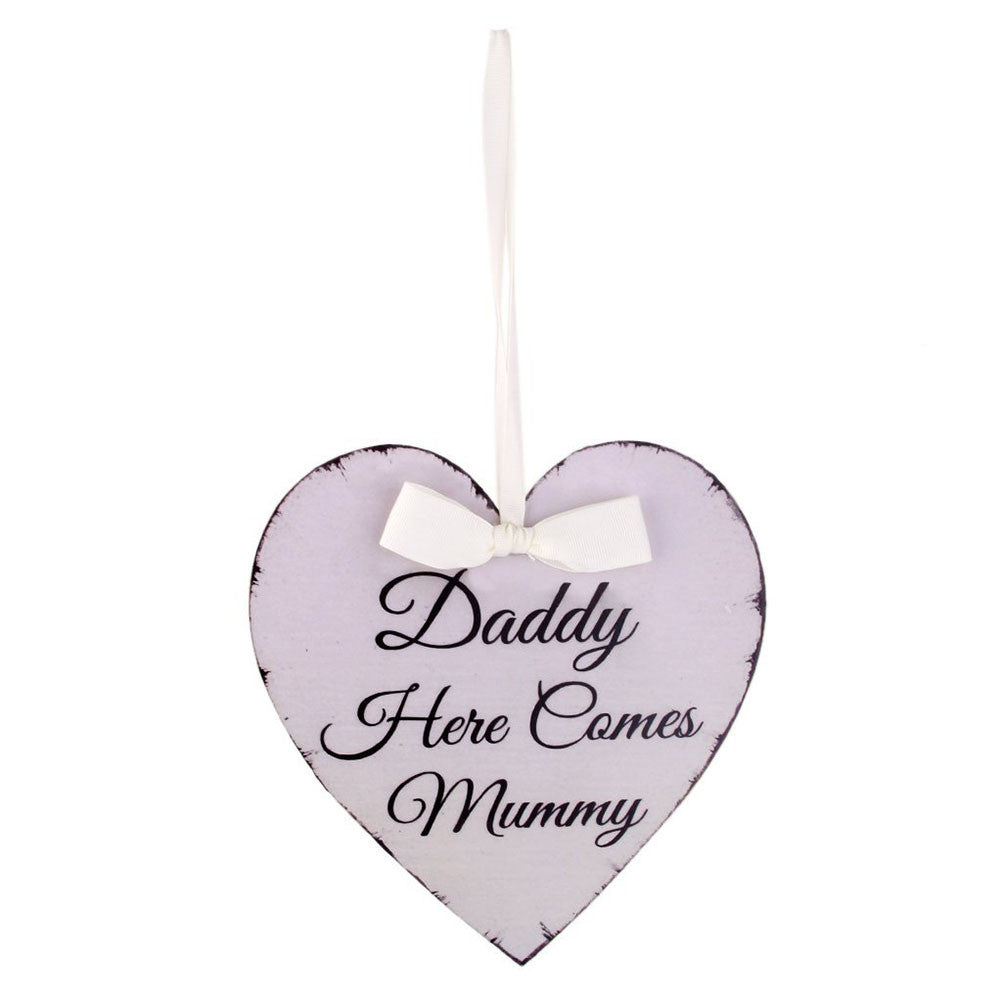 """Daddy Here Comes Mummy"" Heart Shaped Sign"