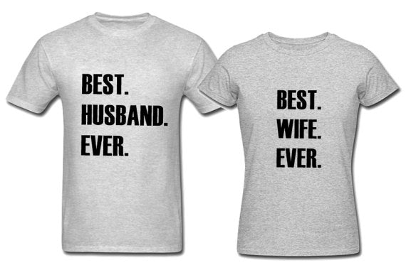 Best Husband / Wife Ever T Shirt