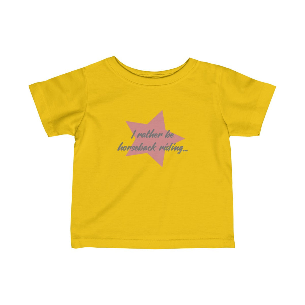 Must Love Horses - I Rather Be Horseback Riding - T-shirt for Infant (Yellow)