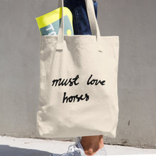 "Must Love Horses - ""Must Love Horses"" - Cotton Tote Bag"