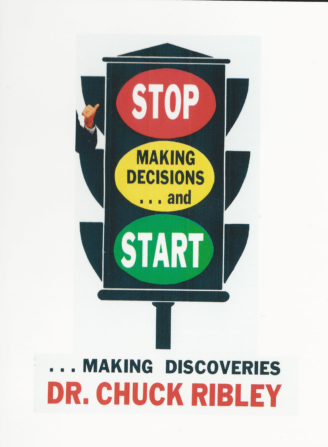 Stop Making Decisions....Start Making Discoveries by, Dr. Chuck Ribley MP3
