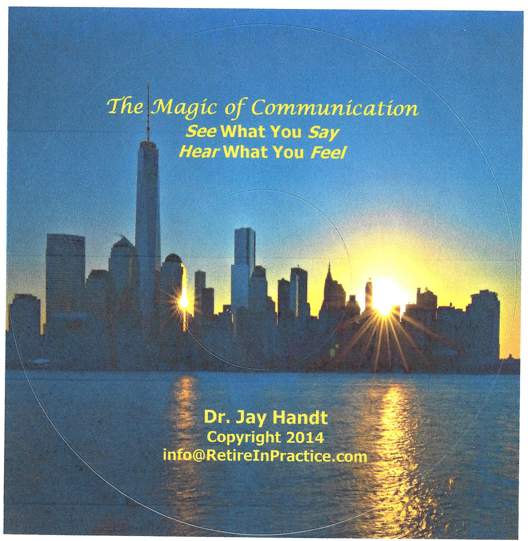 The Magic of Communication - See What You Say, Hear What You Feel - Dr. Jay Handt - MP3
