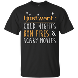 "Jake Custom Apparel  Camping Tee Shirt "" I Just Want Cold Nights Bon Fires & Scary Movies Tee Shirt"