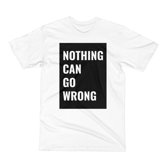Nothing Can Go Wrong Short Sleeve T-Shirt