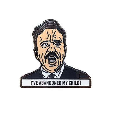 I've abandoned my child! pin from me, @pinlord