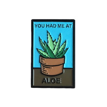 You had me at aloe enamel pin